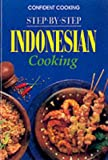 Step by Step Indonesian Cooking (Confident Cooking Series)