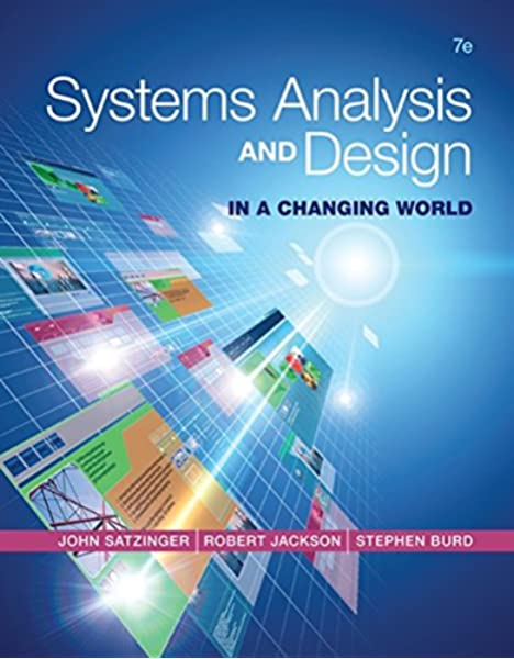 Systems Analysis And Design In A Changing World Satzinger John Jackson Robert Burd Stephen D 9781305117204 Books Amazon Ca