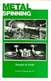 Metal Spinning, James Reagan and Earl Smith, 091791483X