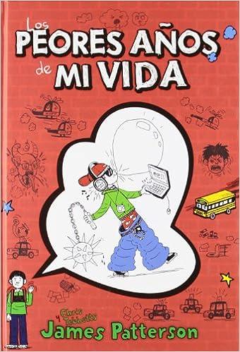 Los peores años de mi vida (Novela Gráfica): Amazon.es: James Patterson, Chris Tebbetts, Laura Park, Marcelo E. Mazzanti Castrillejo: Libros