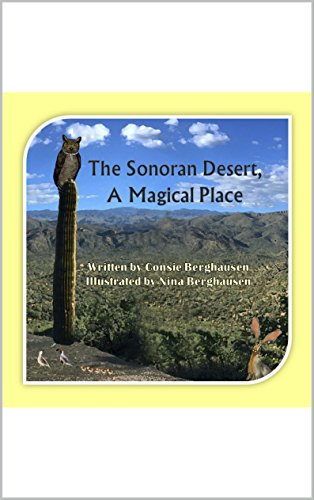 The sonoran desert a magical place kindle edition by consie the sonoran desert a magical place by berghausen consie fandeluxe Gallery