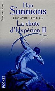 Les cantos d'Hypérion 04 : La Chute d'Hypérion, Simmons, Dan