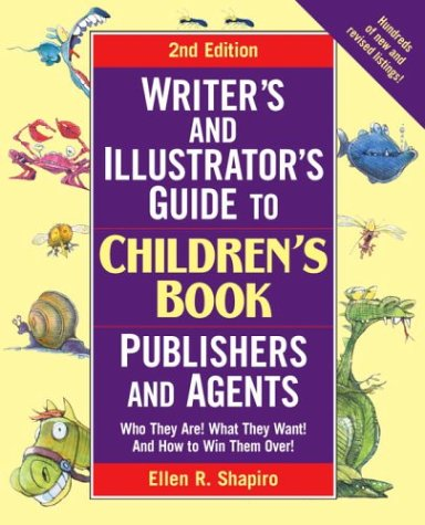 Writer's & Illustrator's Guide to Children's Book Publishers and Agents, 2nd Edition: Who They Are! What They Want! And How to Win Them Over! (Writer's Guide) by Three Rivers Press