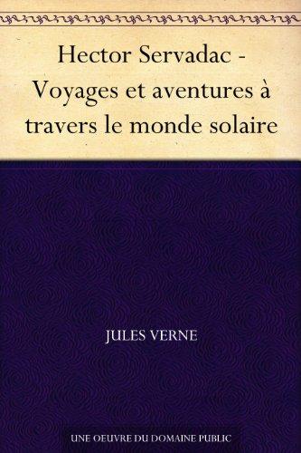 Hector Servadac - Voyages et aventures à travers le monde solaire (French (Solaire Print)