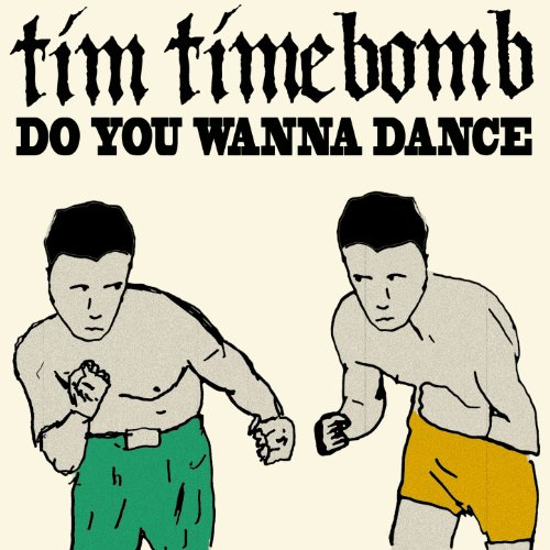 Do You Wanna Dance By Tim Timebomb On Amazon Music