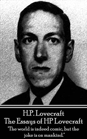 essays on lovecraft Hp lovecraft essays - #1 reliable and professional academic writing aid essays & dissertations written by high class writers if you are striving to know how to make.