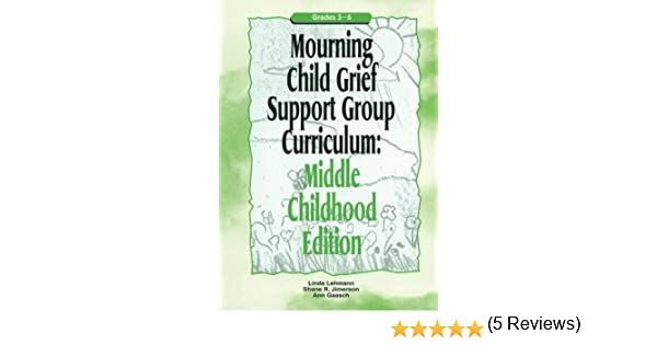 Mourning Child Grief Support Group Curriculum: Middle Childhood ...