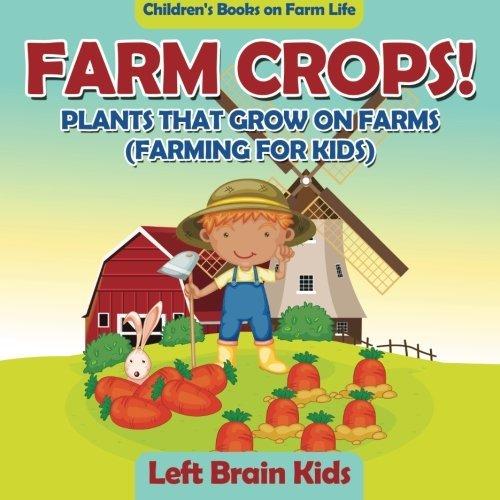 Farm Crops! Plants That Grow on Farms (Farming for Kids) - Children