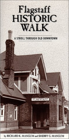 Flagstaff Historic Walk : A Stroll Through Old Downtown (Arizona and the Southwest)