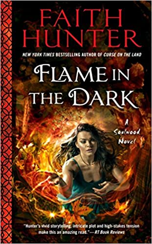 Flame In The Dark (A Soulwood Novel) by Faith Hunter