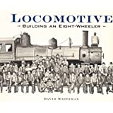 Locomotive: Building an Eight-Wheeler