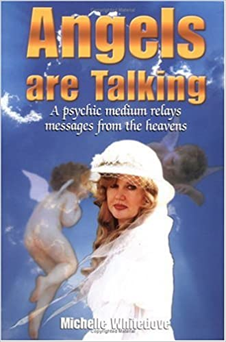 Angels are Talking: A Psychic Medium Relays Messages From the