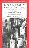 Hitler, Stalin, and Mussolini: Totalitarianism in the Twentieth Century (European History Series)
