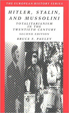 Book Hitler, Stalin and Mussolini: Totalitarianism in the Twentieth Century (European History Series)