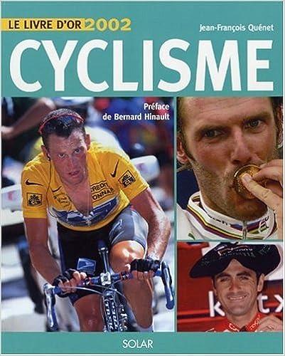 En ligne téléchargement Livre d'or du cyclisme, édition 2002 pdf epub