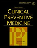 Clinical Preventive Medicine, Lang, Richard S. and Hensrud, Donald D., 1579474179