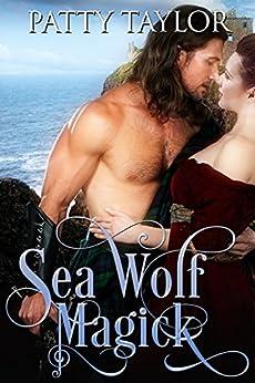 Sea Wolf Magick (Highlander Magick Series Book 2) by [Taylor, Patty]