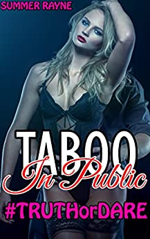 TABOO: In Public - Truth or Dare At the Party! (Exhibitionism, Voyeurism, Taboo) by [Rayne, Summer]