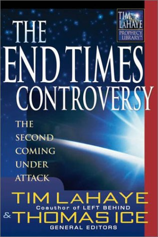 The End Times Controversy: The Second Coming Under Attack (Tim Lahaye Prophecy Library) pdf