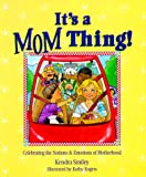 It's a Mom Thing, Kendra Smiley, 0781433827