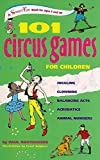 101 Circus Games for Children, Paul Rooyackers, 0897935179