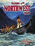 Nations of the Northwest Coast, Amanda Bishop and Bobbie Kalman, 077870470X