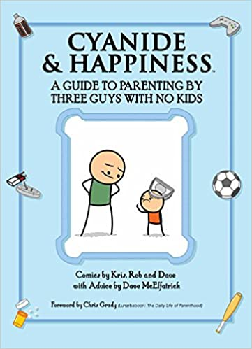 Cyanide & Happiness: Comics About Parenting By Three Guys With No Kids por Kris Wilson epub
