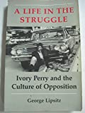A Life in the Struggle 9780877226673