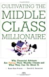 Cultivating the Middle-Class Millionaire, Russ Alan Prince and David A. Geracioti, 0892879874