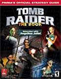 Tomb Raider: The Book (Prima's Official Strategy Guides)