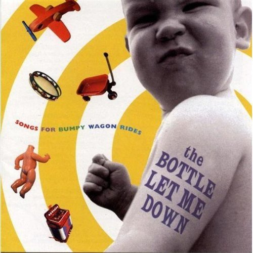 The Bottle Let Me Down: Songs for Bumpy Wagon Rides