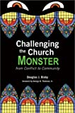 Challenging the Church Monster, Douglas J. Bixby, 0829815066