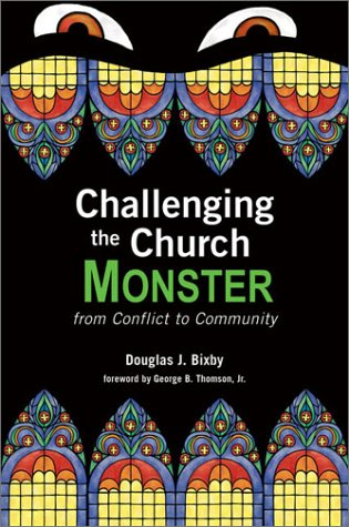 Challenging the Church Monster: From Conflict to Community pdf