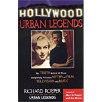 Hollywood Urban Legends: The Truth Behind All Those Delightfully Persistent Myths of Film, Television and Music