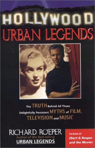 Read Online Hollywood Urban Legends: The Truth Behind Alll Those Delightfully Persistent Myths of Film, Television, and Music PDF
