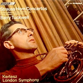 Richard Strauss Horn Concertos Nos. 1 & 2 / Franz Strauss Horn Concerto Op. 8 / Barry Tuckwell, Horn / London Symphony Orchestra / Istvan Kertesz, Conductor