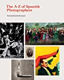 Dictionary of Spanish Photographers, Vv.aa, 8415691289