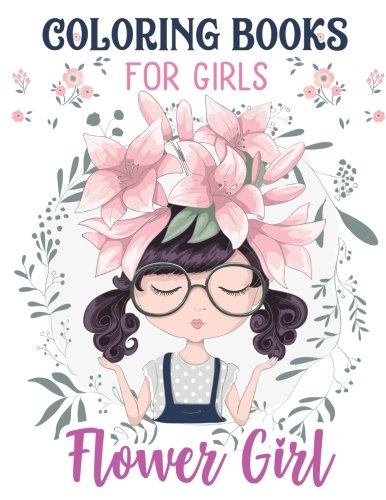 Flower Girls: Wedding Coloring Book For Girls: of