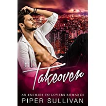 His Takeover: An Enemies to Lovers Romance (Boardroom Games Book 1)