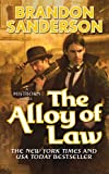 The Alloy of Law, Brandon Sanderson, 0765368544