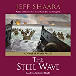 The Steel Wave: A Novel of World War II | Jeff Shaara