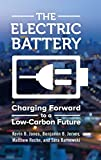 img - for The Electric Battery: Charging Forward to a Low-Carbon Future book / textbook / text book