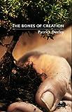 The Bones of Creation, Patrick Deeley, 1904556914