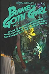 Blame The Goth Girl Vol. 4: We Are Of Good Courage And We Would Rather Be Away From The Body And At Home With The Sisters Of Mercy
