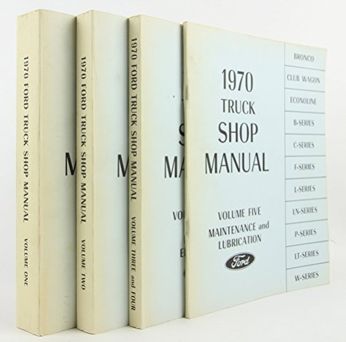 1970 Ford Truck Shop Manual - Vol. 1 (Chassis); Vol. 2 (Engine); Vols. 3-4 (Body and Electrical); Vol. 5 (Maintenance and Lubrication)