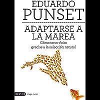 Adaptarse a la marea: Cómo tener éxito gracias a la selección natural (Spanish Edition