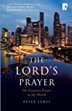 The Lord's Prayer: The Greatest Prayer in the World