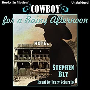 Cowboy for a Rainy Afternoon Audiobook