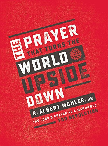 The Prayer That Turns the World Upside Down: The Lord's Prayer as a Manifesto for Revolution ()