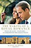 The Making of a Royal Romance, Katie Nicholl, 1602861536